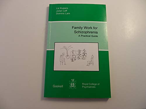 Family Work For Schizophrenia - a Practical guide: Kuipers, Liz ; Leff, Julian ; Lam, Dominic