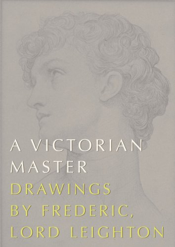 9780902242241: A Victorian Master: Drawings by Frederic, Lord Leighton