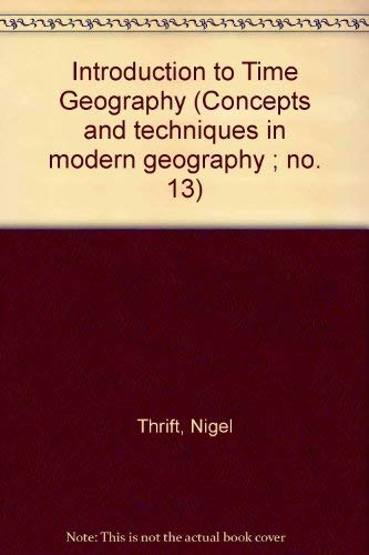 9780902246676: Introduction to Time Geography (Concepts and techniques in modern geography ; no. 13)