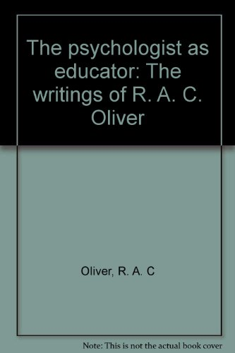 9780902252172: The psychologist as educator: The writings of R. A. C. Oliver
