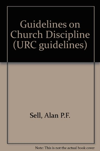 Guidelines on Church Discipline (URC guidelines): Sell, Alan P.F.