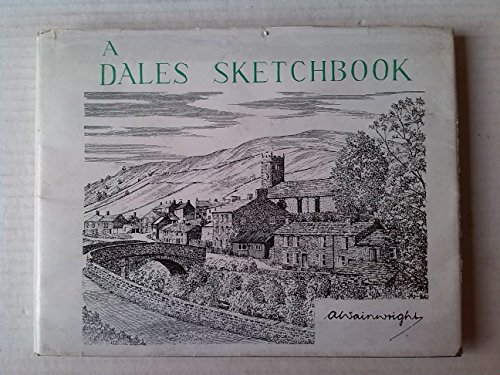Dales Sketchbook, A: Wainwright, A.