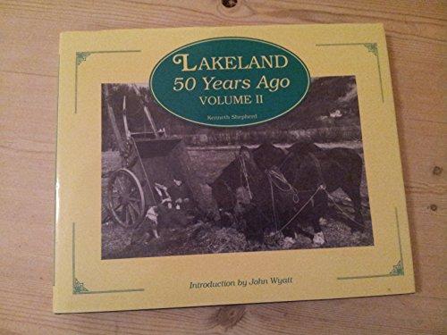 Lakeland 50 Years Ago. Volume II: Shepherd, Kenneth; Wyatt,