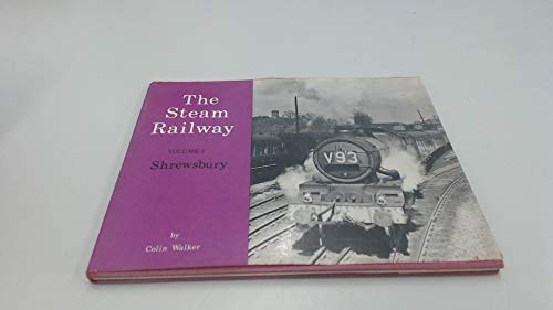 The Steam Railway Volume 2: Shrewsbury: Walker, Colin