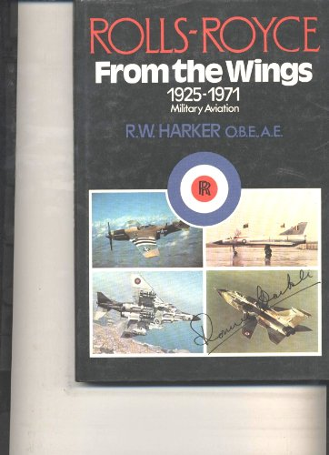 9780902280380: Rolls-Royce from the Wings : Military Aviation 1925-1971