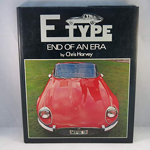 9780902280427: E Type: End of an Era