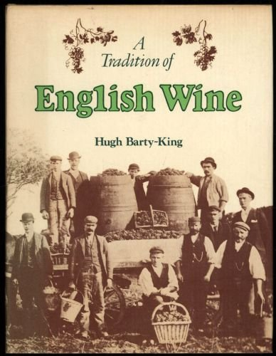 A Tradition of English Wine: The Story of Two Thousand Tears of English Wine Made from English Gr...
