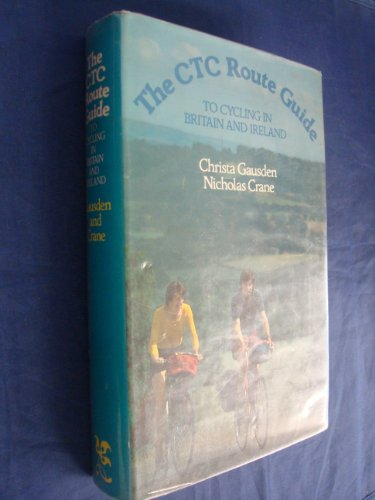 9780902280649: Cyclists' Touring Club Route Guide to Cycling in Great Britain and Ireland