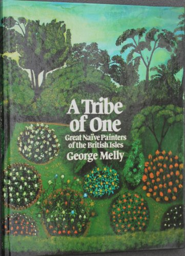 9780902280809: Tribe of One: Great Naive Painters of the British Isles
