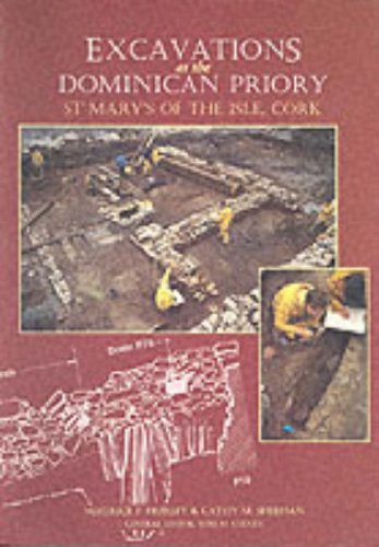 Excavations at the Dominican Priory: St. Mary's: Hurley, Maurice F.,