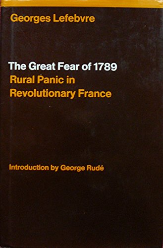 Great Fear of 1789: Rural Panic in: Lefebvre, Georges