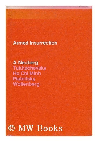 Armed Insurrection: A. Neuberg