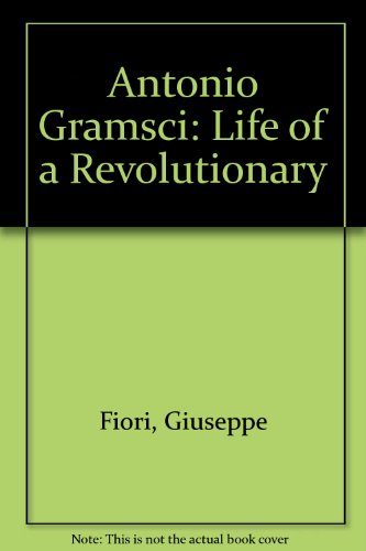 9780902308367: Antonio Gramsci: Life of a Revolutionary