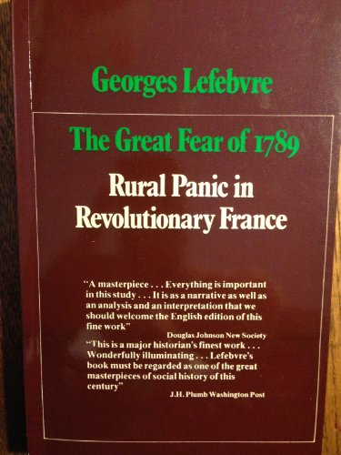 Great Fear of 1789: Rural Panic in: Lefebvre, Georges; White,
