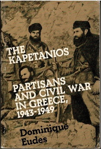 9780902308466: The Kapetanios: Partisans and Civil War in Greece, 1943-49