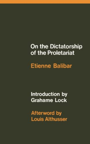 On the Dictatorship of the Proletariat: Etienne Balibar