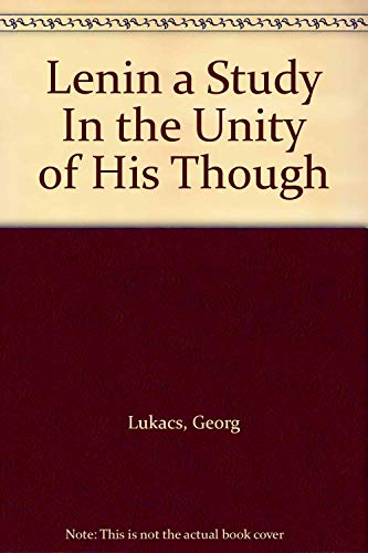 Lenin a Study In the Unity of His Though (0902308637) by Lukacs, Georg