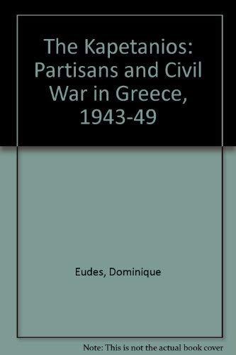 9780902308824: The Kapetanios: Partisans and Civil War in Greece, 1943-1949;
