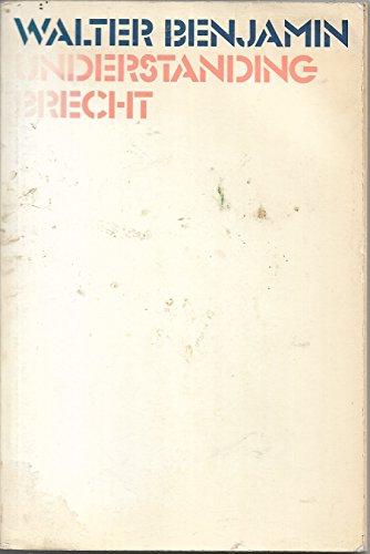 Understanding Brecht: Benjamin, Walter
