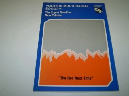 9780902355835: Youth in multi-racial society: The urgent need for new policies ; the fire next time