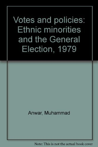 Votes and policies: Ethnic minorities and the: Anwar, Muhammad