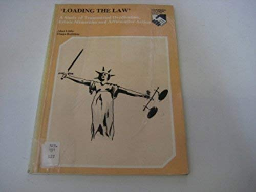 Loading The Law': A Study of Transmitted Deprivation, Ethnic Minorities and Affirmative Action...