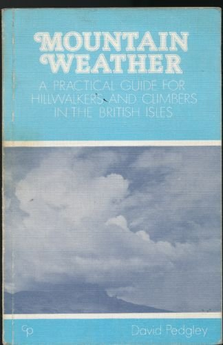 9780902363229: Mountain Weather: A Practical Guide for Hillwalkers and Climbers in the British Isles