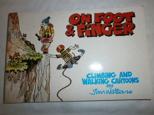 On Foot and Finger: Climbing and Walking Cartoons (0902363816) by Jim Watson