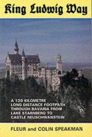 9780902363908: King Ludwig Way: One-hundred and Twenty Kilometre Long Distance Walk Through Bavaria from Lake Starnberge to Castle Neuschwanstein