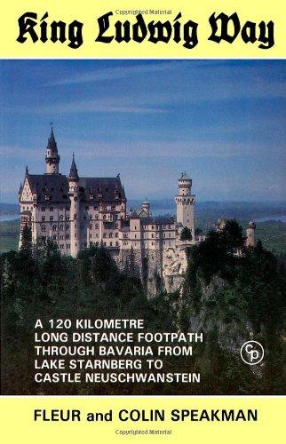9780902363908: King Ludwig Way: One-hundred and Twenty Kilometre Long Distance Walk Through Bavaria from Lake Starnberge to Castle Neuschwanstein
