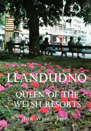 Llandudno: Queen of the Welsh Resorts (0902375334) by Ivor Wynne Jones