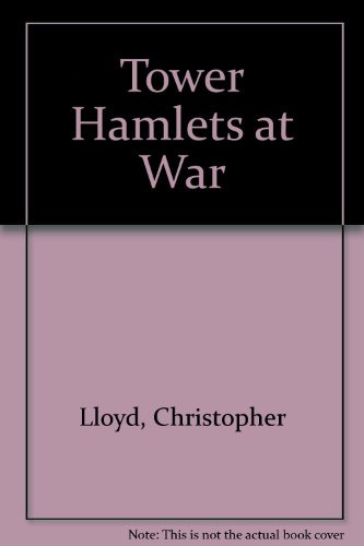 Tower Hamlets at War (0902385100) by Christopher Lloyd