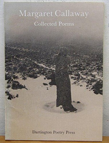 MARGARET CALLAWAY - COLLECTED POEMS - Limited edition of 500 copies: margaret callaway