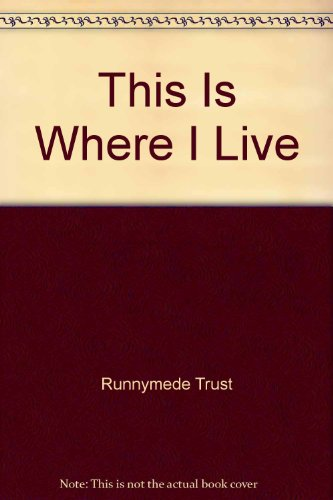 This is Where I Live (9780902397965) by Runnymede Trust