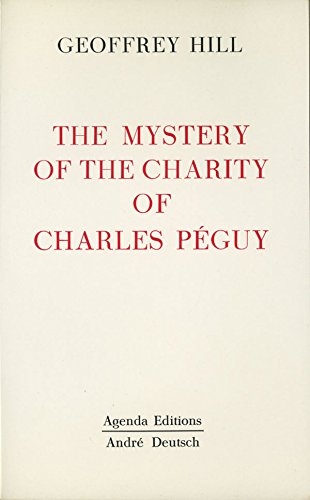 Mystery of the Charity of Charles Peguy (0902400290) by Geoffrey Hill