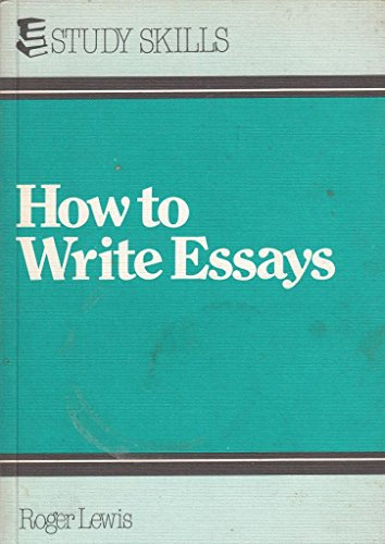 9780902404670: How to Write Essays (Correspondence texts / National Extension College)