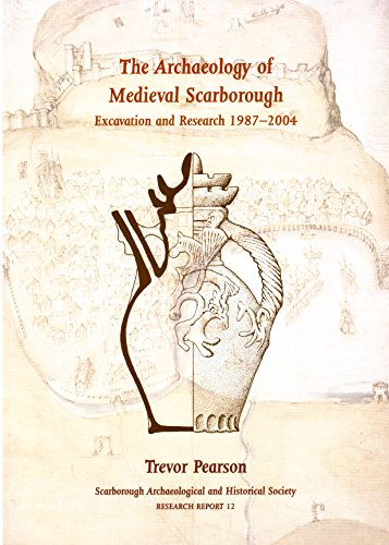 9780902416086: The Archaeology of Medieval Scarborough Excavation and Research 1987-2004