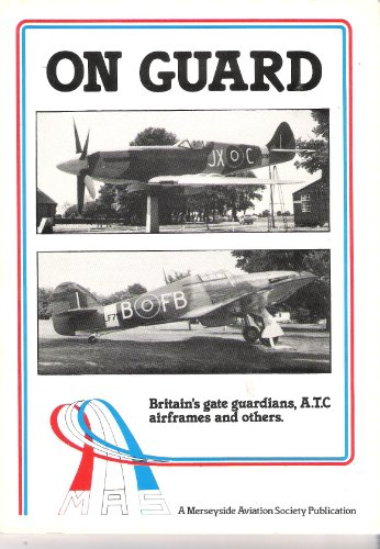9780902420236: On Guard: Britain's Gate Guardians, A.T.C.Airframes and Others