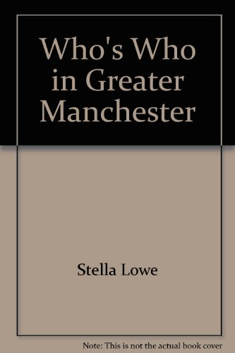 Who's Who in Greater Manchester: Manchester Literary & Philosophical Publications Ltd