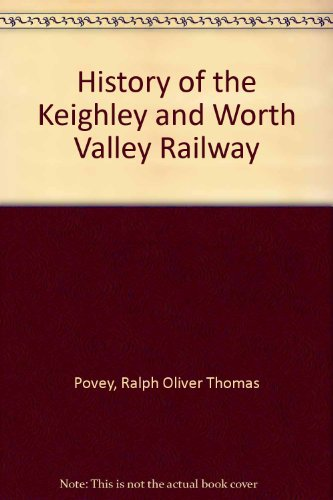 9780902438132: History of the Keighley and Worth Valley Railway