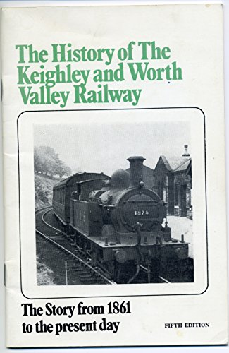 9780902438194: History of the Keighley and Worth Valley Railway