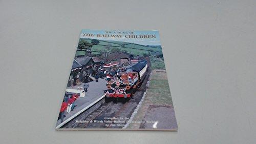 "9780902438330: The Making of ""The Railway Children"""