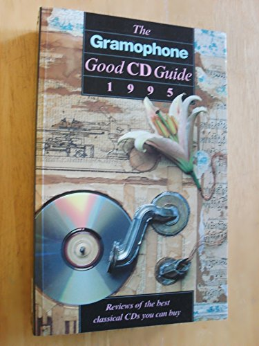 9780902470507: The Gramophone Good Cd Guide 1995: Reviews of the Best Classical Cds You Can Buy (Gramophone Classical Music Guide)