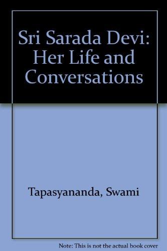 Sri Sarada Devi: Her Life and Conversations (0902479067) by Tapasyananda, Swami; Nikhilananda, Swami