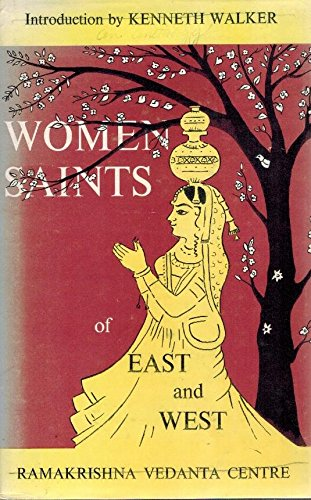 Women Saints of East and West: Ghanananda, Swami