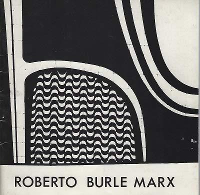 Roberto Burle Marx: Landscape Architect, Botanist and Artist.: Roberto Burle Marx. Tim Molloy.