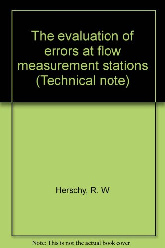 The Evaluation of Errors at Flow Measurement Stations.: R.W.Herschy.