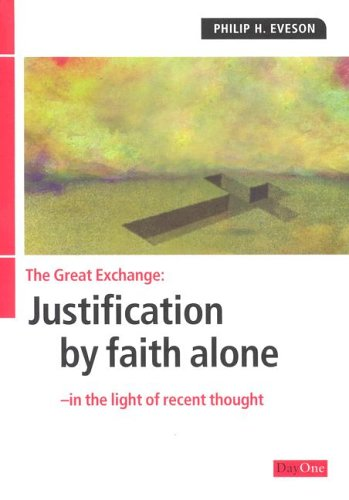 9780902548862: The Great Exchange: Justification by Faith Alone in the Light of Recent Thought (Facing the Issue)