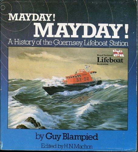 9780902550100: Mayday! Mayday!: History of the Guernsey Lifeboat Station