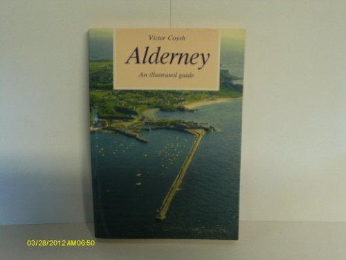 9780902550346: Alderney: An Illustrated Guide